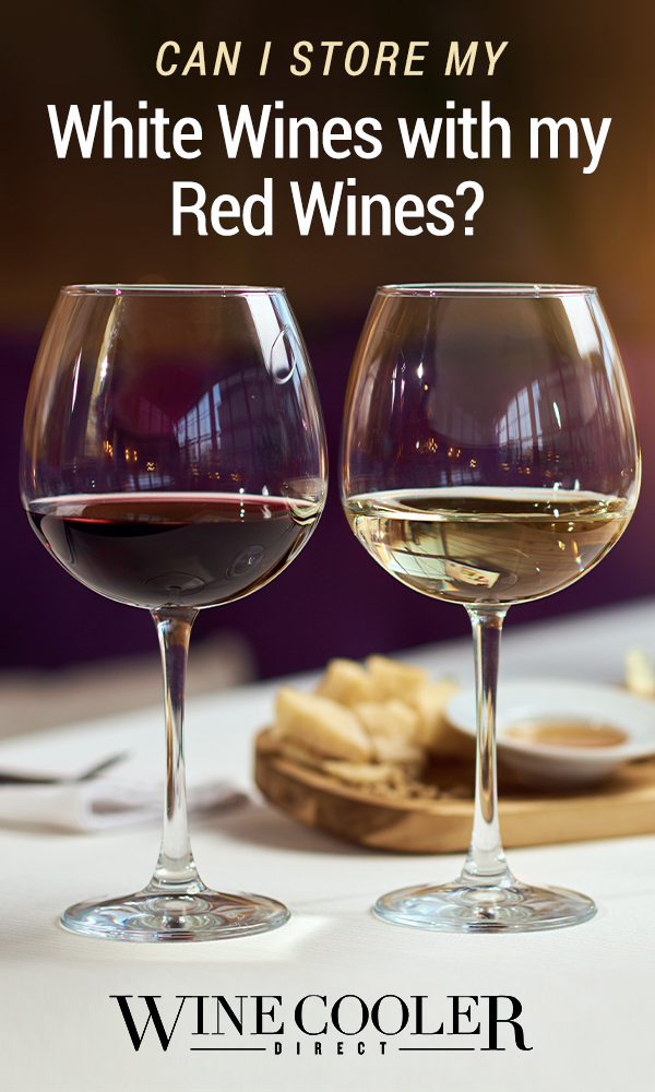 Can I store my white wines with my red wines - pin